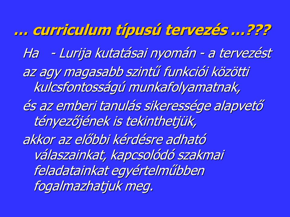 … curriculum típusú tervezés … .