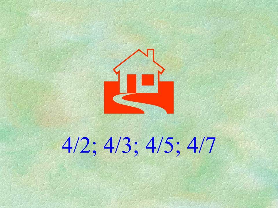  4/2; 4/3; 4/5; 4/7