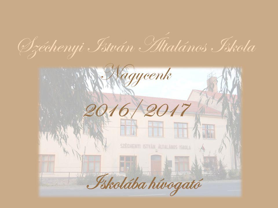 Széchenyi István Általános Iskola Nagycenk 2016/ 2017 Iskolába hívogató