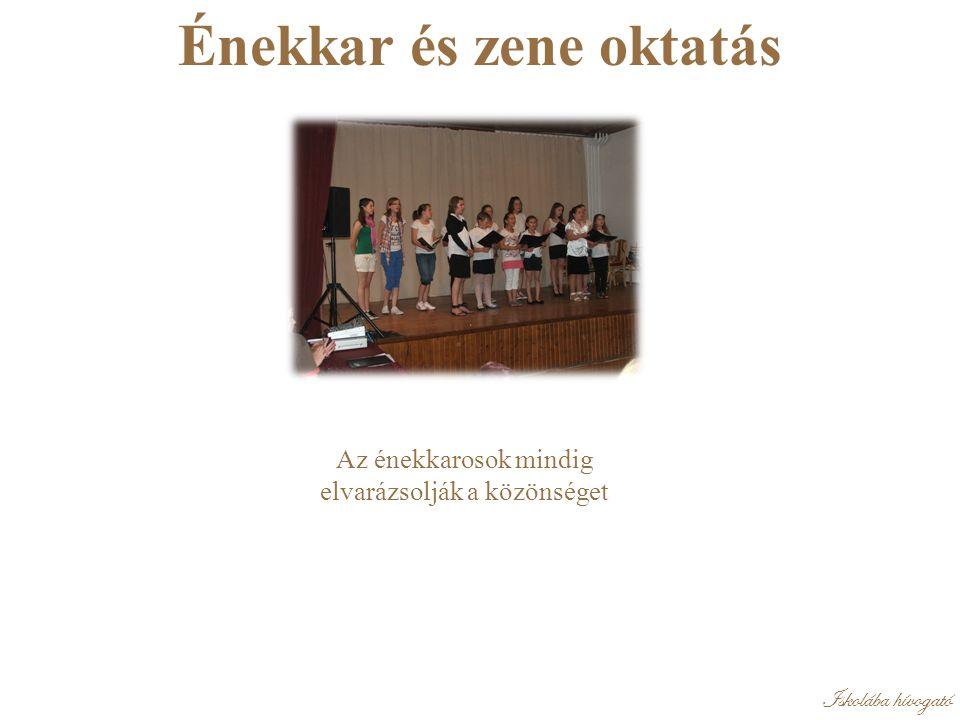 Iskolába hívogató Énekkar és zene oktatás Az énekkarosok mindig elvarázsolják a közönséget