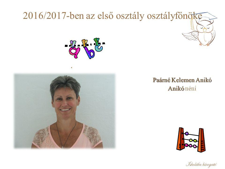 Paárné Kelemen Anikó Anikó néni. 2016/2017-ben az első osztály osztályfőnöke