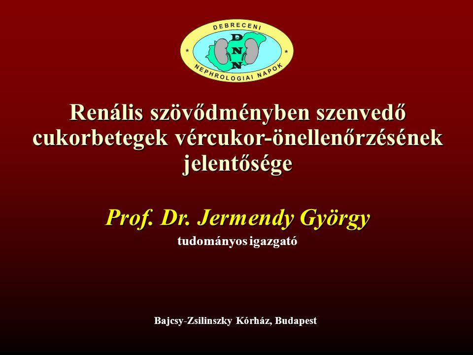 Renális szövődményben szenvedő cukorbetegek vércukor-önellenőrzésének jelentősége Prof.