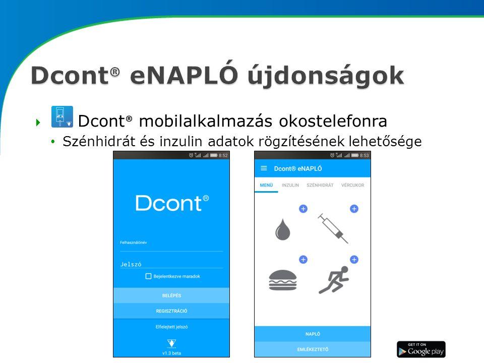  Dcont ® mobilalkalmazás okostelefonra Szénhidrát és inzulin adatok rögzítésének lehetősége