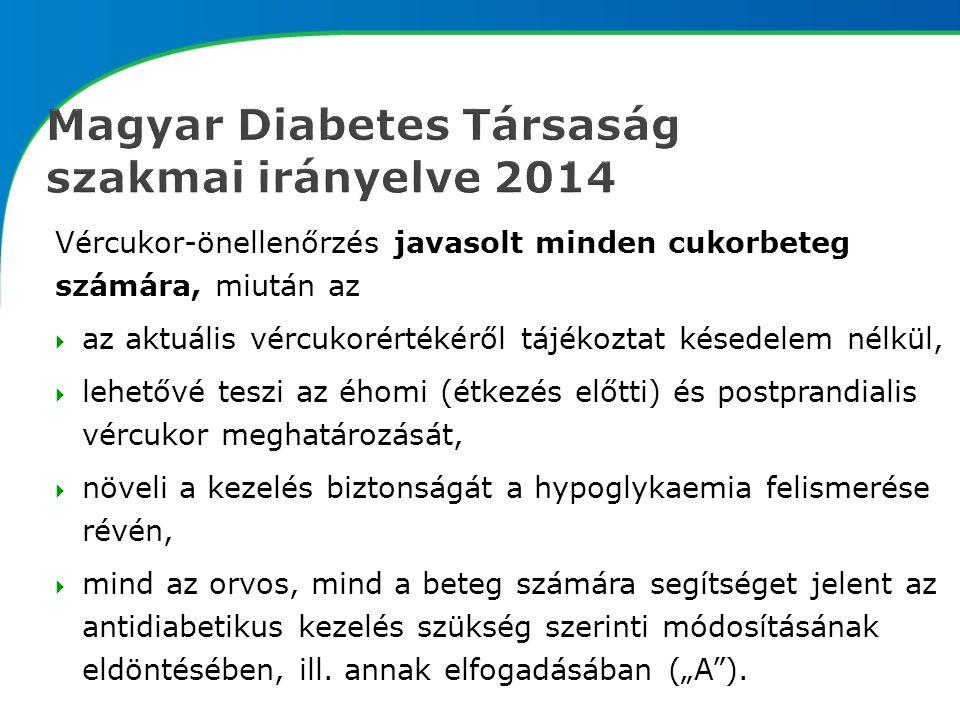 Vércukor-önellenőrzés javasolt minden cukorbeteg számára, miután az  az aktuális vércukorértékéről tájékoztat késedelem nélkül,  lehetővé teszi az éhomi (étkezés előtti) és postprandialis vércukor meghatározását,  növeli a kezelés biztonságát a hypoglykaemia felismerése révén,  mind az orvos, mind a beteg számára segítséget jelent az antidiabetikus kezelés szükség szerinti módosításának eldöntésében, ill.