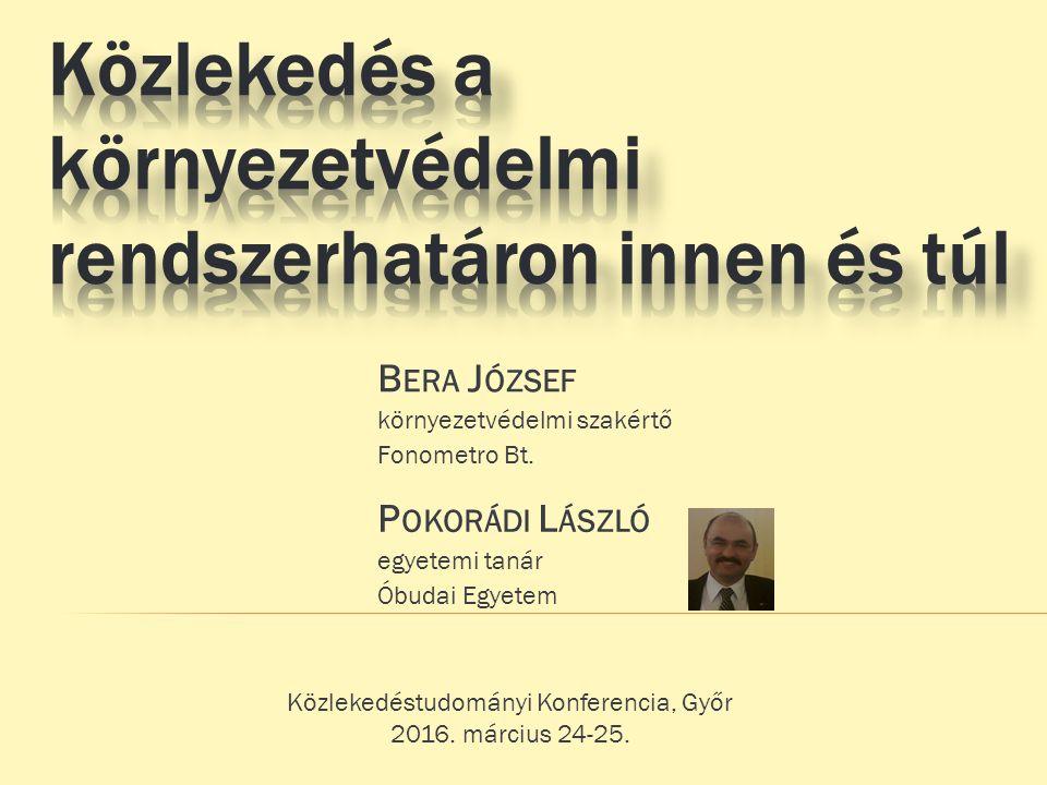 B ERA J ÓZSEF környezetvédelmi szakértő Fonometro Bt.