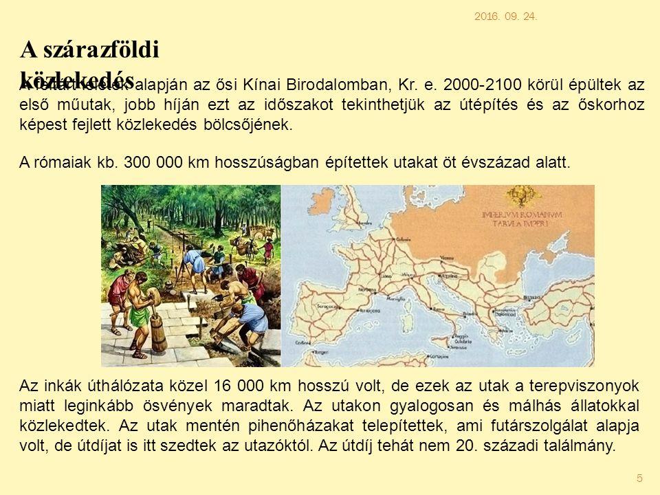 2016. 09. 24. 5 A szárazföldi közlekedés A feltárt leletek alapján az ősi Kínai Birodalomban, Kr.