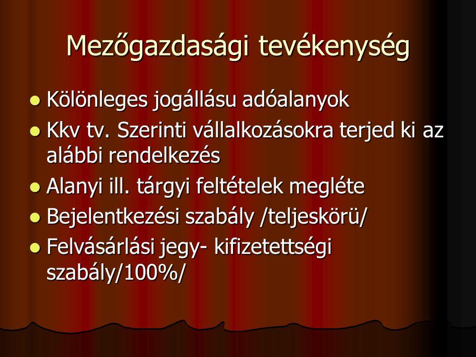 Kölönleges jogállásu adóalanyok Kölönleges jogállásu adóalanyok Kkv tv.