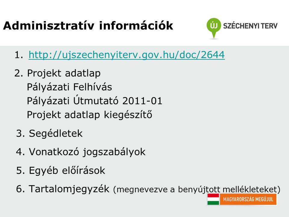 Adminisztratív információk 1.http://ujszechenyiterv.gov.hu/doc/2644http://ujszechenyiterv.gov.hu/doc/2644 2.
