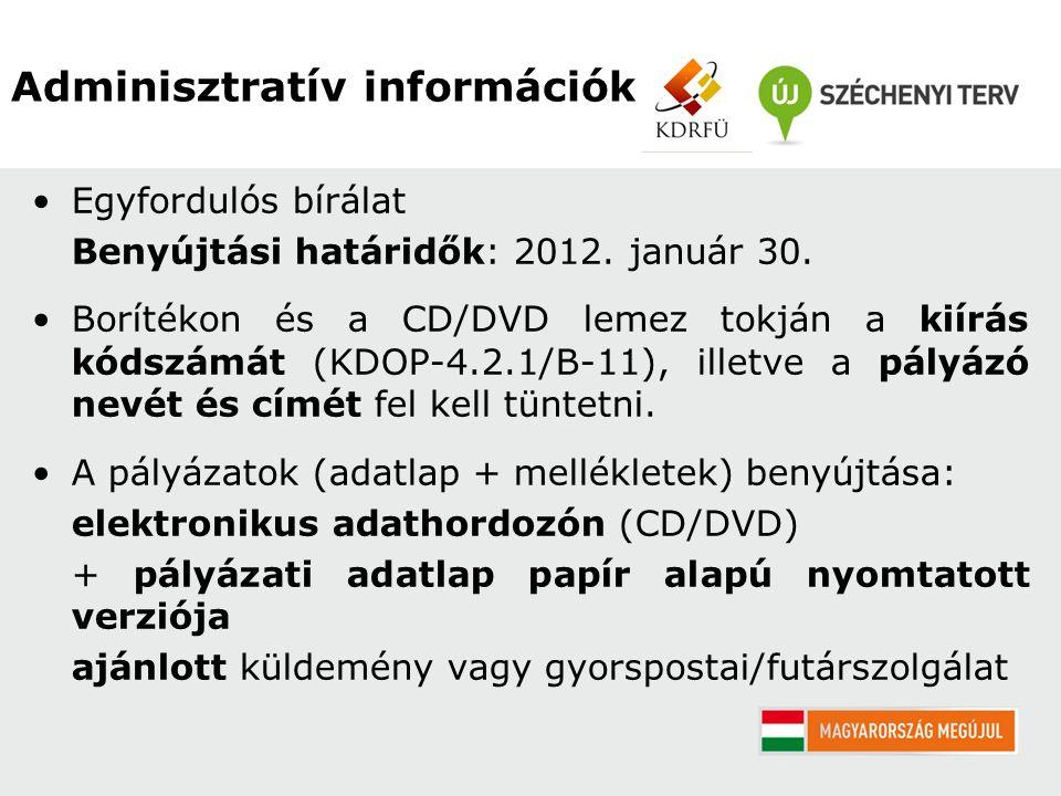 Egyfordulós bírálat Benyújtási határidők: 2012. január 30.