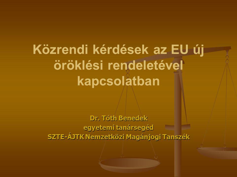 Közrendi kérdések az EU új öröklési rendeletével kapcsolatban Dr.