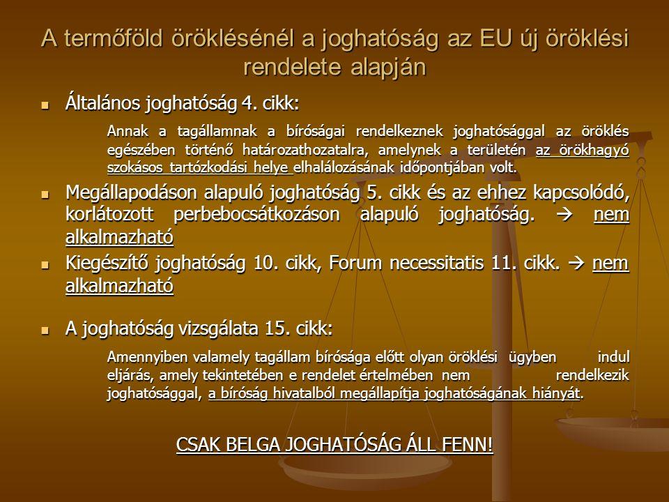 A termőföld öröklésénél az alkalmazandó jog az EU új öröklési rendelete alapján Főszabály 21.