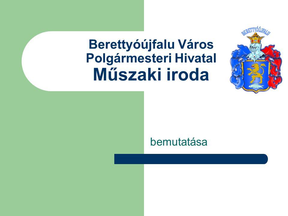 Berettyóújfalu Város Polgármesteri Hivatal Műszaki iroda bemutatása