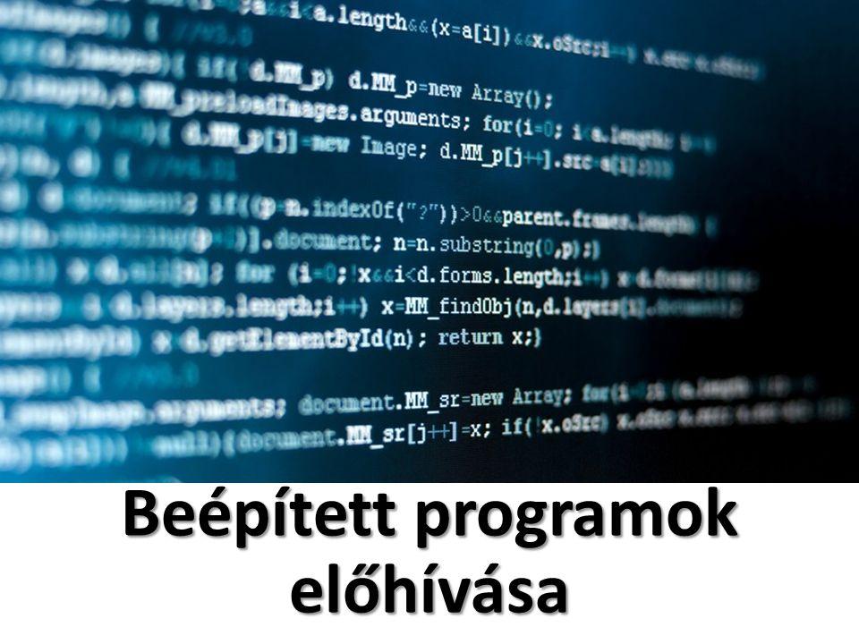 Beépített programok előhívása