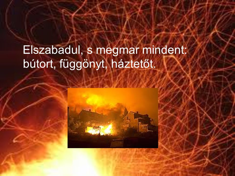 A legerőteljesebb fegyver a földön az emberi lélek tüze