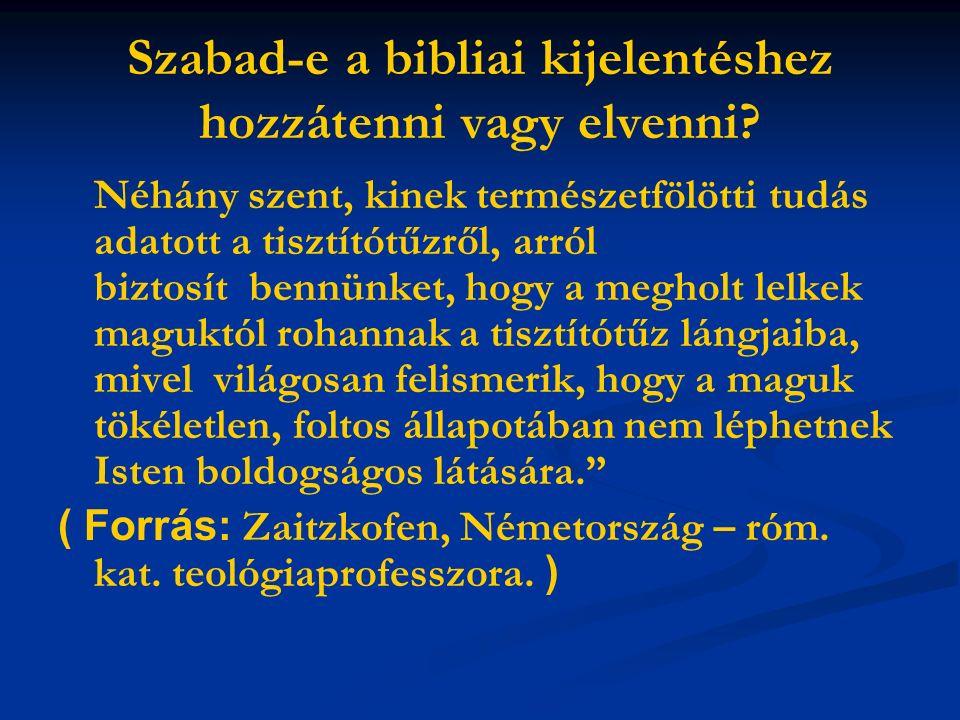 Szabad-e a bibliai kijelentéshez hozzátenni vagy elvenni.