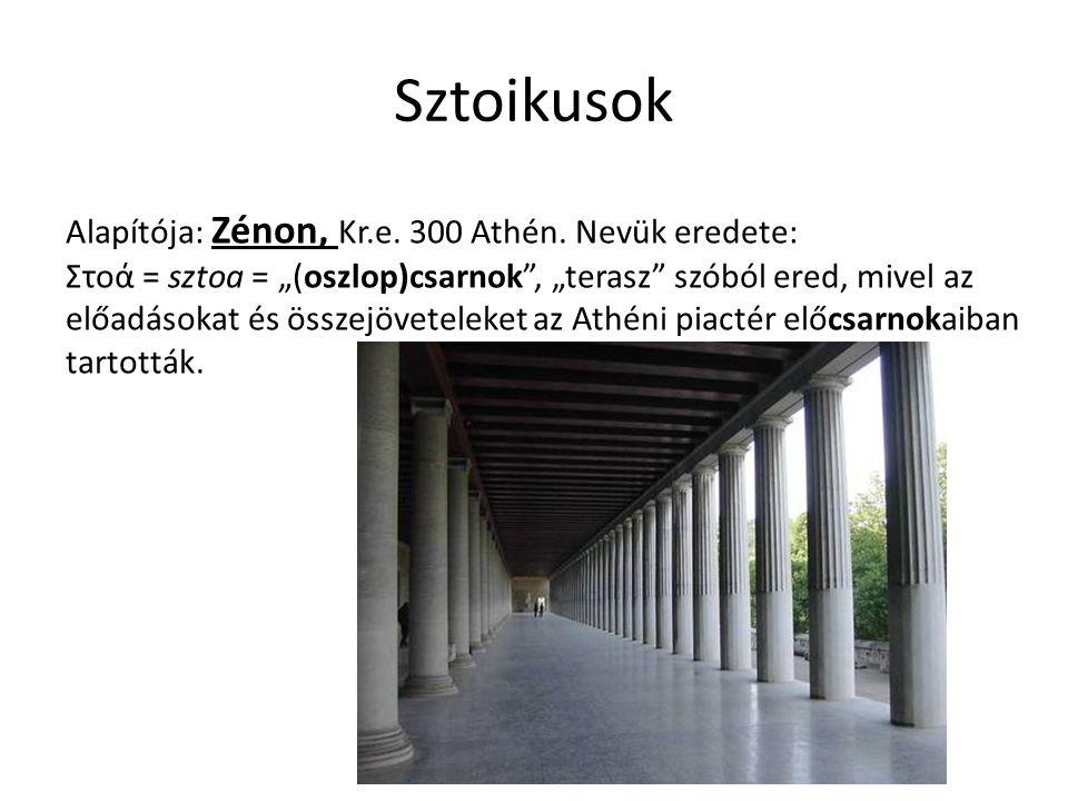 Sztoikusok Alapítója: Zénon, Kr.e. 300 Athén.