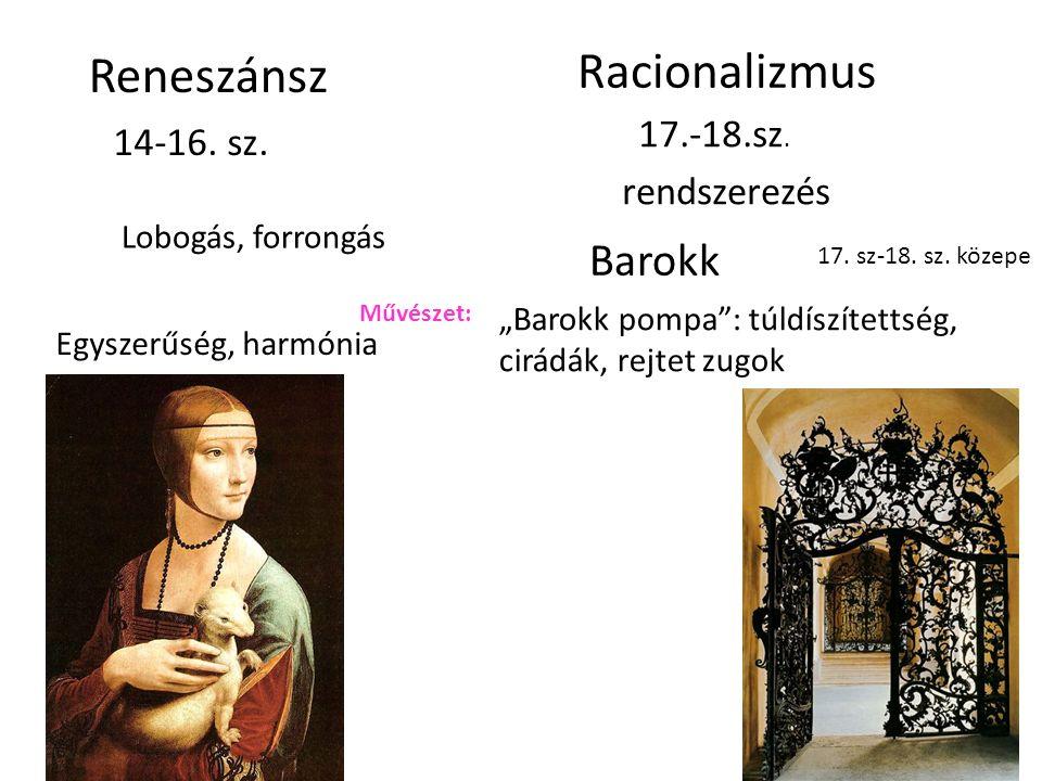 Racionalizmus Reneszánsz 14-16. sz. Barokk 17. sz-18.
