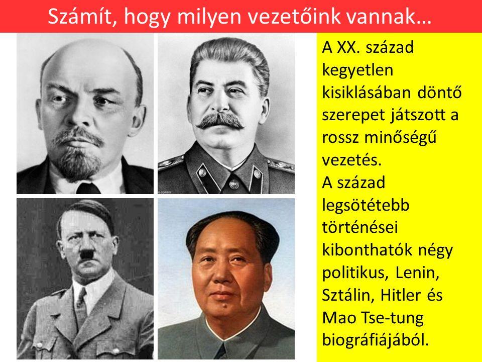 Számít, hogy milyen vezetőink vannak… A XX.