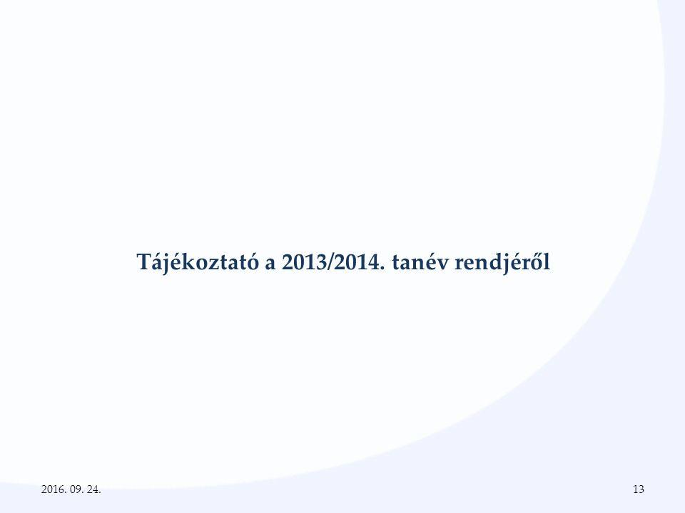 Tájékoztató a 2013/2014. tanév rendjéről 2016. 09. 24.13