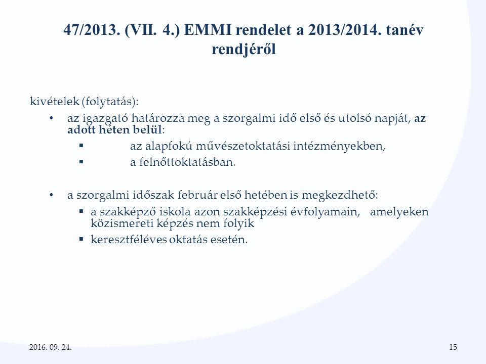 47/2013. (VII. 4.) EMMI rendelet a 2013/2014.