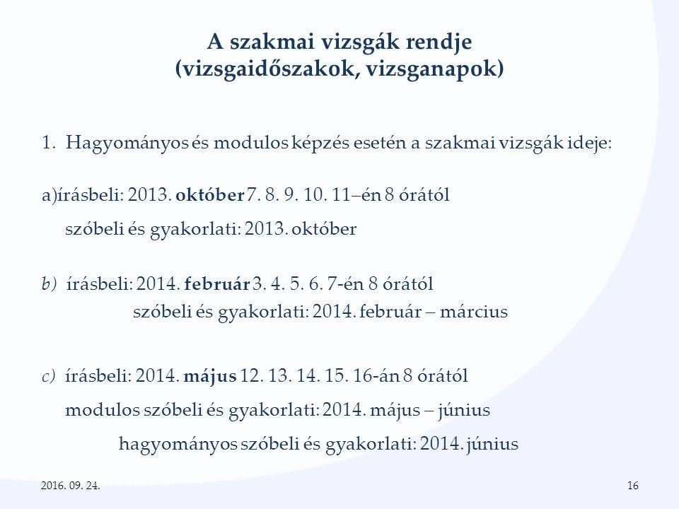 A szakmai vizsgák rendje (vizsgaidőszakok, vizsganapok) 1.