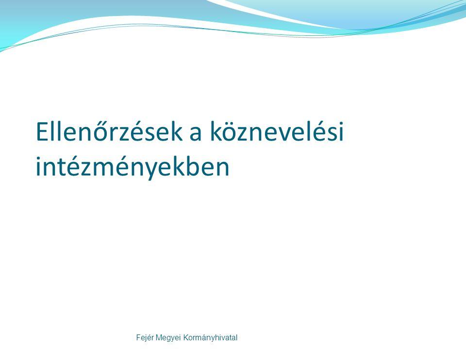 Ellenőrzés típusai Hatósági ellenőrzés - köznevelési intézmény (Nkt.