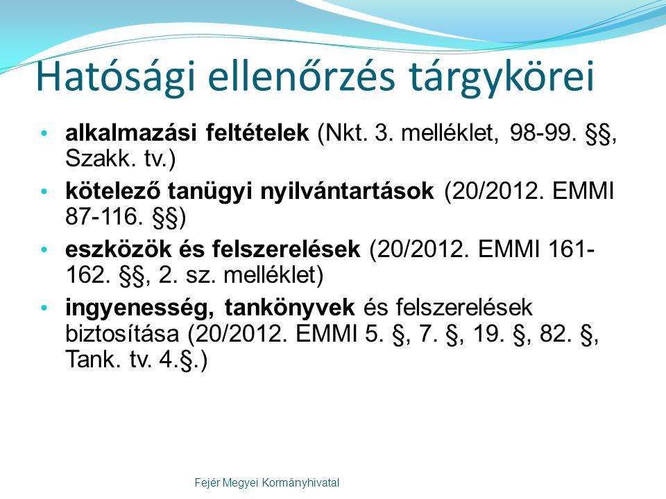 Hatósági ellenőrzés tárgykörei alkalmazási feltételek (Nkt. 3. melléklet, 98-99. §§, Szakk. tv.) kötelező tanügyi nyilvántartások (20/2012. EMMI 87-11