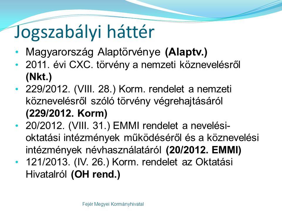 Jogszabályi háttér 2004.évi CXL.