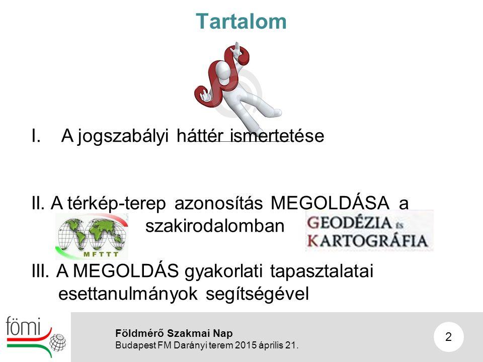 13 III/2d Földmérő Szakmai Nap Budapest FM Darányi terem 2015 április 21.
