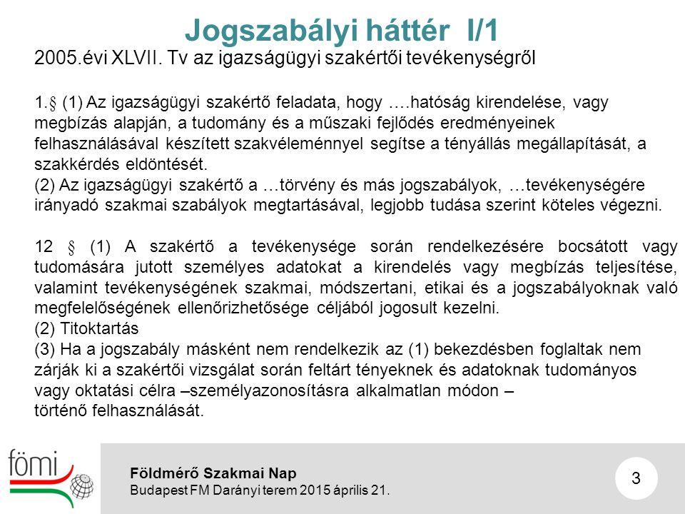 14 III/2e a régi légi felvétel és a jelenlegi természetbeni állapot összehasonlítása Földmérő Szakmai Nap Budapest FM Darányi terem 2015 április 21.