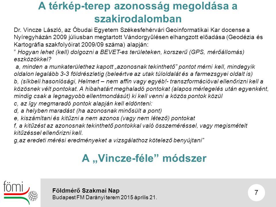 8 A Vincze-féle módszer bemutatása esettanulmányokkal III/1a Földmérő Szakmai Nap Budapest FM Darányi terem 2015 április 21.