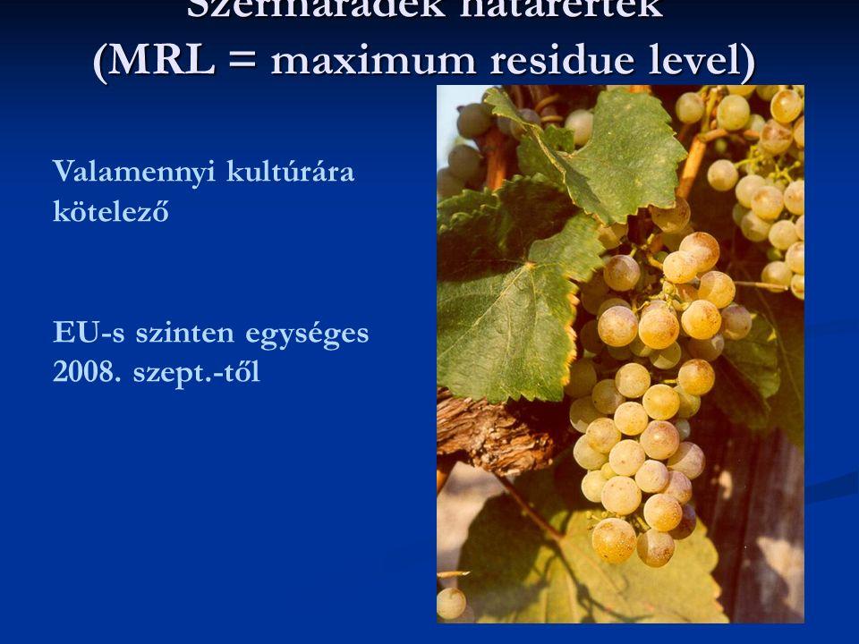 Szermaradék határérték (MRL = maximum residue level) Valamennyi kultúrára kötelező EU-s szinten egységes 2008. szept.-től