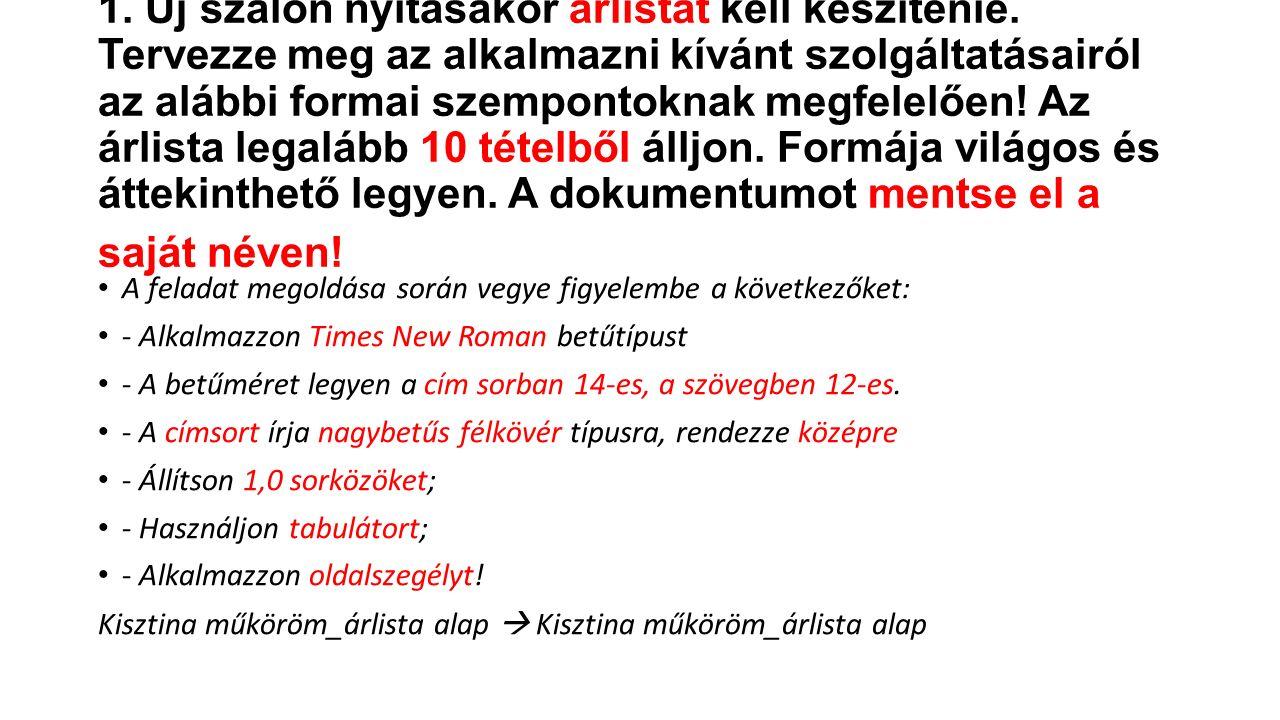 Árlista Betűformázás (14pt, 12pt Times New Roman) Nagybetűs Tabulátor