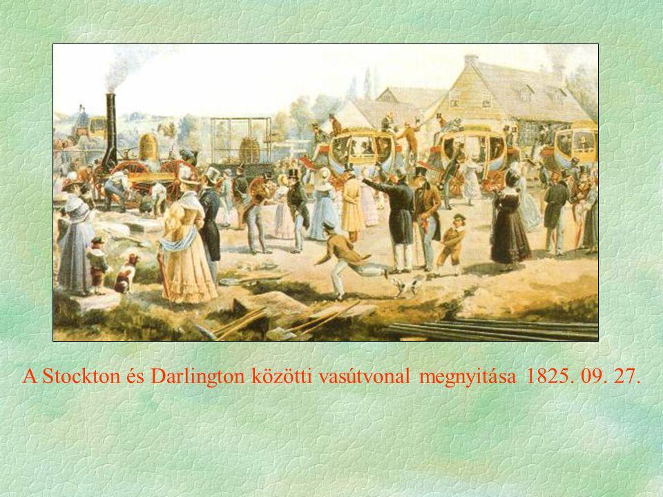 A Stockton és Darlington közötti vasútvonal megnyitása 1825. 09. 27.
