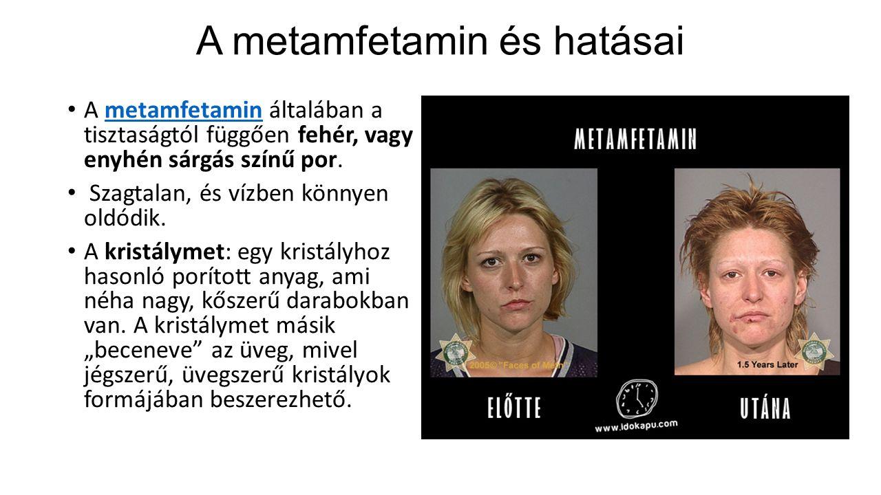 A metamfetamin és hatásai A metamfetamin általában a tisztaságtól függően fehér, vagy enyhén sárgás színű por.metamfetamin Szagtalan, és vízben könnyen oldódik.