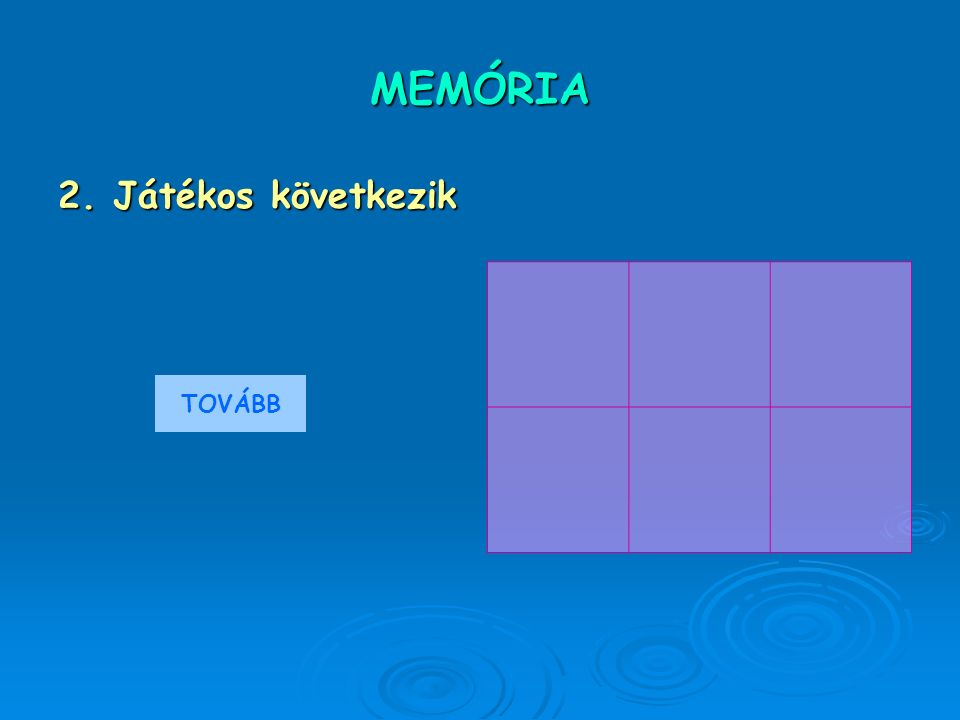 MEMÓRIA 2. Játékos következik TOVÁBB