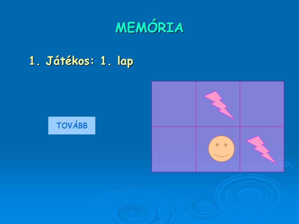 MEMÓRIA 1. Játékos: 1. lap TOVÁBB