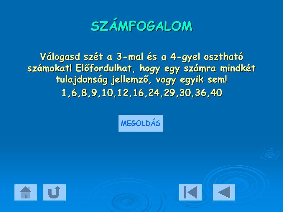 SZÁMFOGALOM Válogasd szét a 3-mal és a 4-gyel osztható számokat.