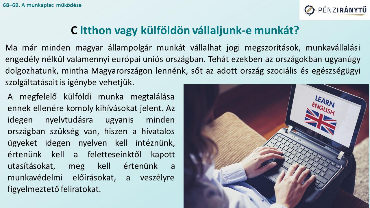 Ma már minden magyar állampolgár munkát vállalhat jogi megszorítások, munkavállalási engedély nélkül valamennyi európai uniós országban.