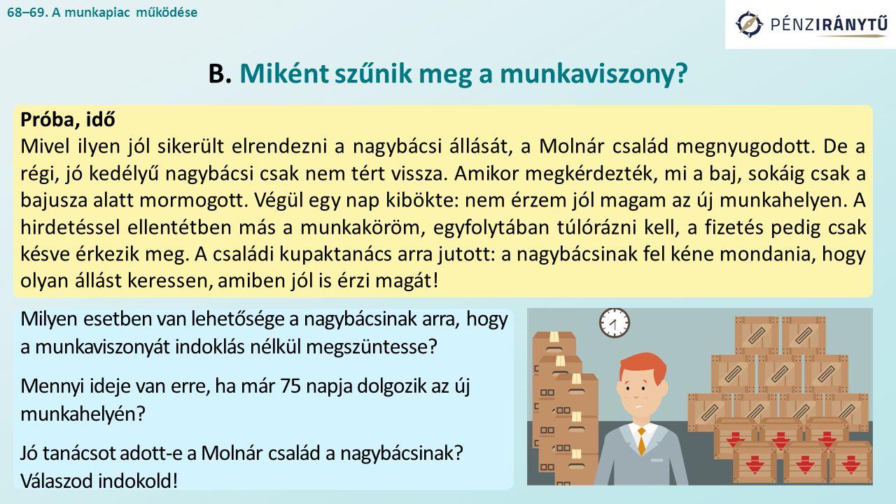 68–69. A munkapiac működése B. Miként szűnik meg a munkaviszony.