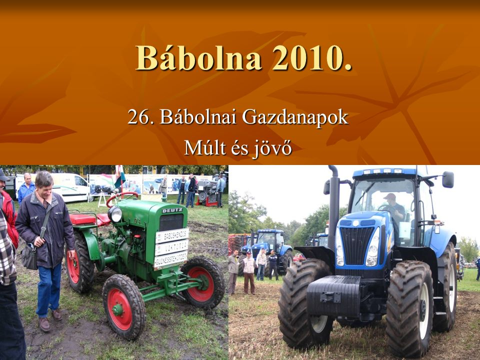 Bábolna 2010. 26. Bábolnai Gazdanapok Múlt és jövő