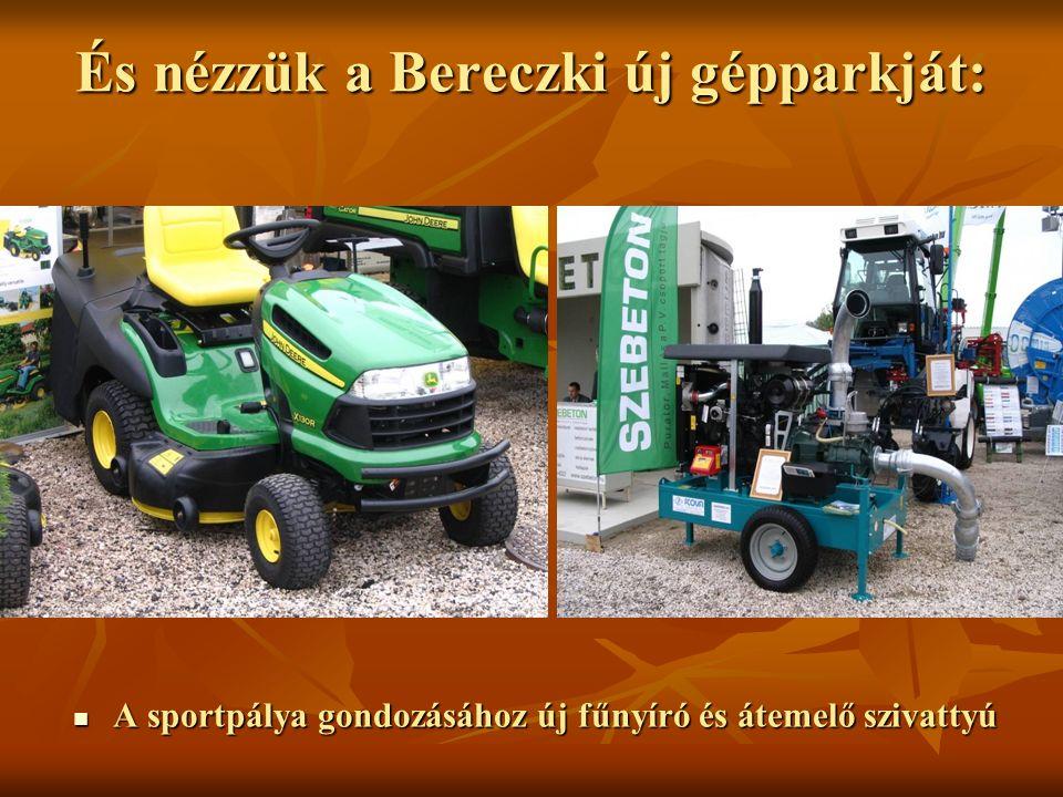 És nézzük a Bereczki új gépparkját: A sportpálya gondozásához új fűnyíró és átemelő szivattyú A sportpálya gondozásához új fűnyíró és átemelő szivattyú