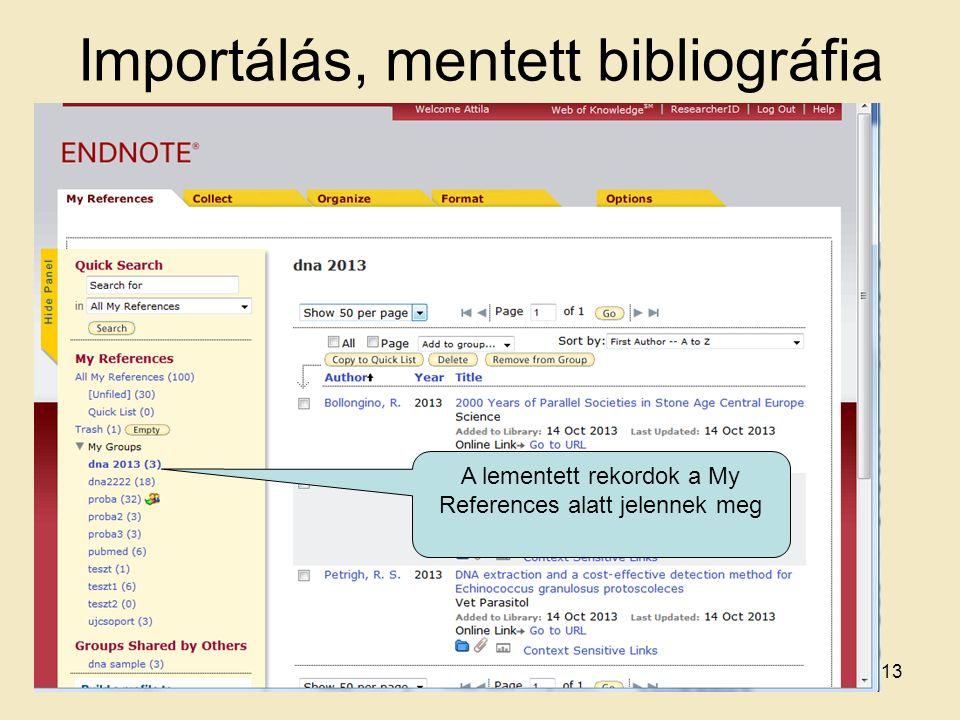 Importálás, mentett bibliográfia A lementett rekordok a My References alatt jelennek meg 13