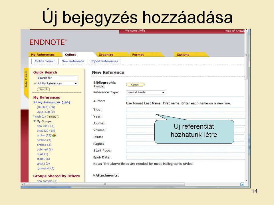 Új bejegyzés hozzáadása Új referenciát hozhatunk létre 14