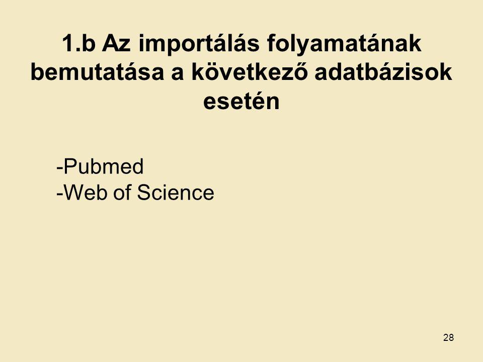 -Pubmed -Web of Science 1.b Az importálás folyamatának bemutatása a következő adatbázisok esetén 28