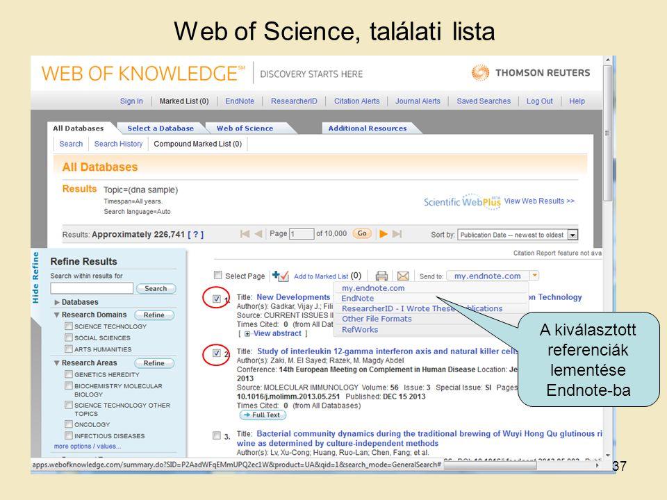 Web of Science, találati lista A kiválasztott referenciák lementése Endnote-ba 37