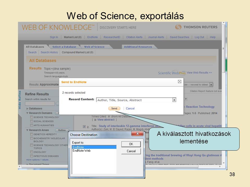 Web of Science, exportálás A kiválasztott hivatkozások lementése 38