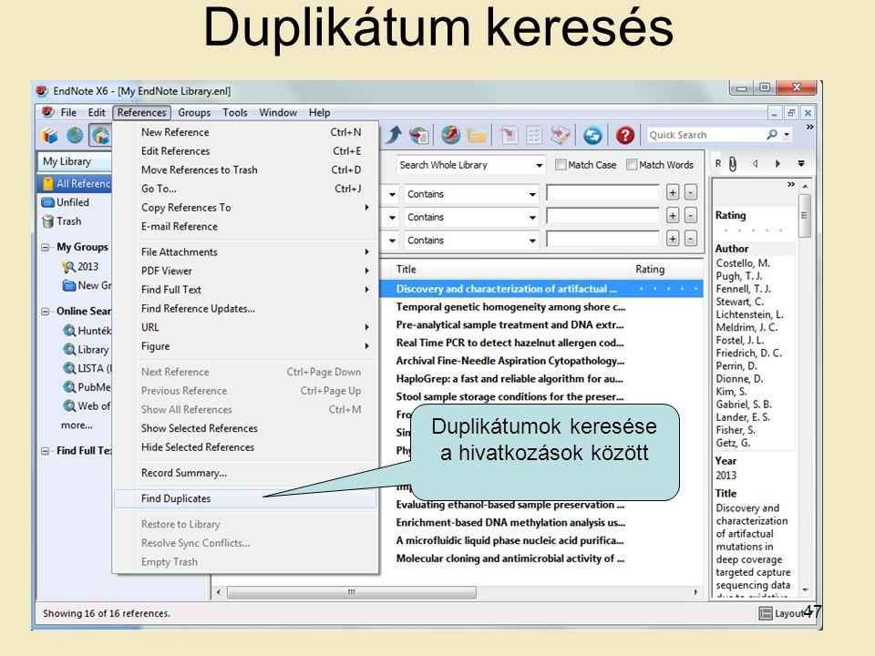Duplikátum keresés 47 Duplikátumok keresése a hivatkozások között