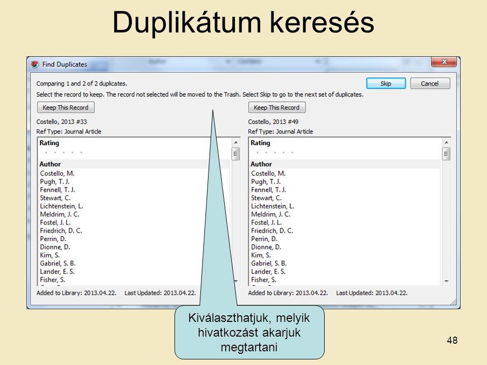 Duplikátum keresés 48 Kiválaszthatjuk, melyik hivatkozást akarjuk megtartani