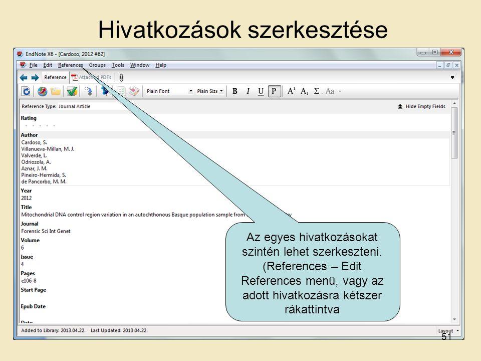 51 Hivatkozások szerkesztése Az egyes hivatkozásokat szintén lehet szerkeszteni. (References – Edit References menü, vagy az adott hivatkozásra kétsze
